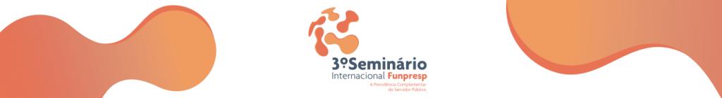3º Seminário Internacional Funpresp